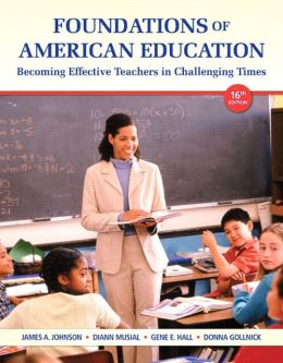 Foundations of American Education, Loose-Leaf Plus NEW MyEducationLab with Video-Enhanced Pearson eText -- Access Card