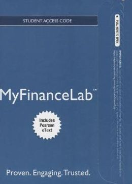 NEW MyFinanceLab with Pearson eText -- Access Card -- Financial Management: Principles and Applications