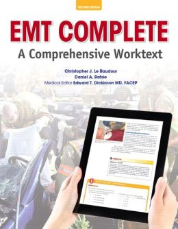 EMT Complete: A Comprehensive Worktext Plus NEW MyBradyLab with Pearson eText--Access Card Package