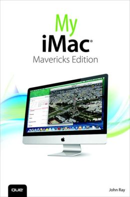 My iMac (covers OS X Mavericks)