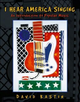 I Hear America Singing : An Introduction to Popular Music