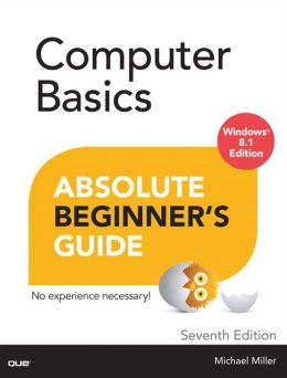 Computer Basics Absolute Beginner's Guide, Windows 8.1 Edition