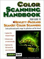 The Color Scanning Handbook: Your Guide to Hewlett-Packard Scanjet Color Scanners