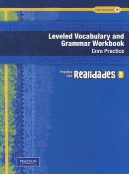 Realidades Leveled Vocabulary And Grmr Workbook (Core & Guided Practice)Level 2 Copyright 2011