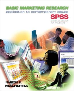 Basic Marketing Research: Application to Contemporary Issues with SPSS-Student Edition