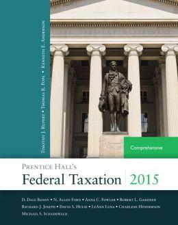 Prentice Hall's Federal Taxation 2015 Comprehensive