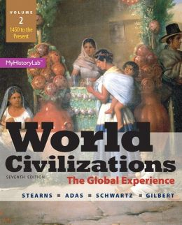 World Civilizations: The Global Experience, Volume 2 Plus NEW MyHistoryLab with Pearson eText -- Access Card Package