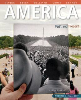 America Past and Present, Volume 2, Black & White Plus NEW MyHistoryLab with Pearson eText -- Access Card Package