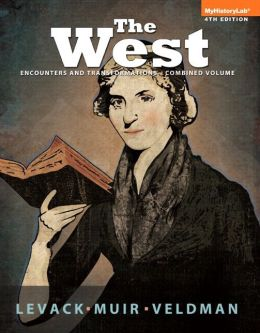 The West: Encounters and Transformations, Combined Volume, Black & White Plus NEW MyHistoryLab with eText -- Access Card Package
