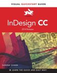 Book Cover Image. Title: InDesign CC:  Visual QuickStart Guide (2014 release), Author: Sandee Cohen