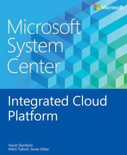 Microsoft System Center: Integrated Cloud Platform