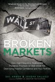 Book Cover Image. Title: Broken Markets:  How High Frequency Trading and Predatory Practices on Wall Street Are Destroying Investor Confidence and Your Portfolio (paperback), Author: Sal L. Arnuk