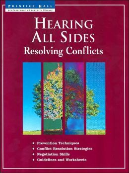 Hearing All sides: Resolving Conflicts (Professional Educator's Library)