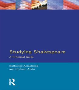 Studying Shakespeare: A Practical Introduction