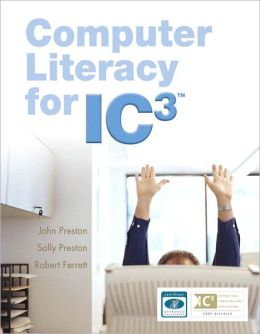 Computer Literacy for IC3 [With Paperback Book]