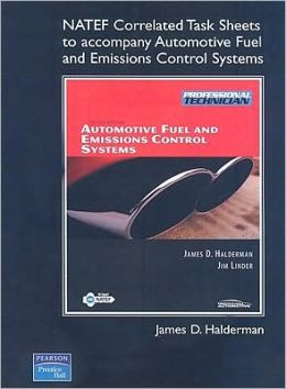 Automotive Fuel and Emissions Systems, Automotive Fuel and Emissions Control Systems: NATEF Correlated Task Sheets