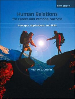 Human Relations For Career and Personal Success: Concepts, Applications, and Skills