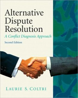 Alternative Dispute Resolution: A Conflict Diagnosis Approach