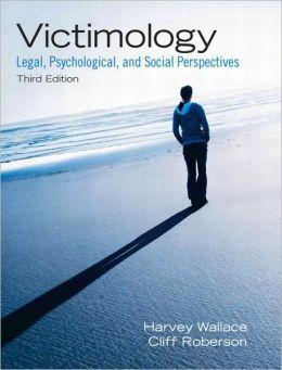 Victimology: Legal, Psychological, and Social Perspectives