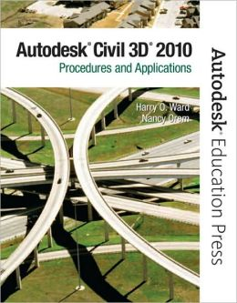 AutoCAD Civil 3D 2010: Procedures and Applications