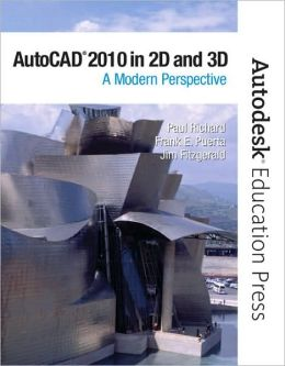AutoCAD 2010 in 2D and 3D: A Modern Perspective