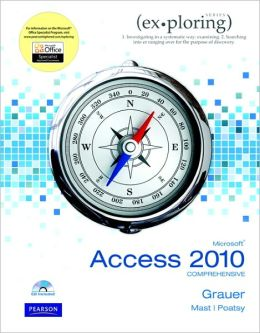 Exploring Microsoft Office Access 2010 Comprehensive