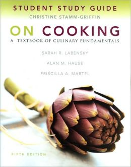 Student Study Guide for On Cooking: A Textbook of Culinary Fundamentals