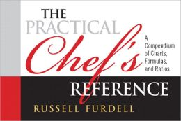 The Practical Chef's Reference: A Compendium of Charts, Formulas and Ratios