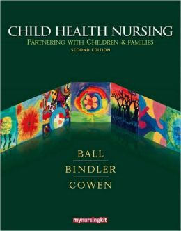 Child Health Nursing: Partnering with Children and Families