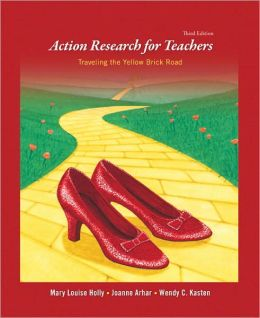Action Research for Teachers: Traveling the Yellow Brick Road