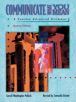 Communicate What You Mean: A Concise Advanced Grammar