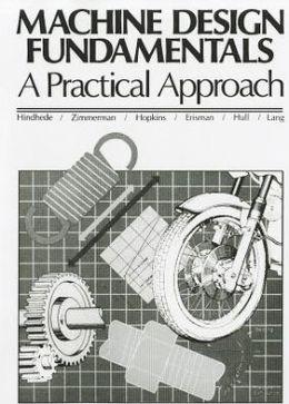 Machine Design Fundamentals: A Practical Approach