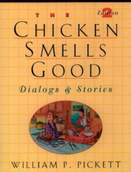 The Chicken Smells Good: Dialogs & Stories