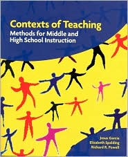 Contexts of Teaching : Methods for Middle and High School Instruction