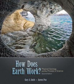 How Does Earth Work?: Physical Geology and the Process of Science