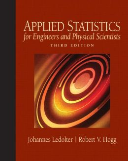 Applied Statistics for Engineers and Physical Scientists