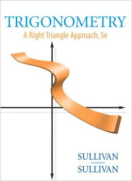 Trigonometry: A Right Triangle Approach [With CDROM]