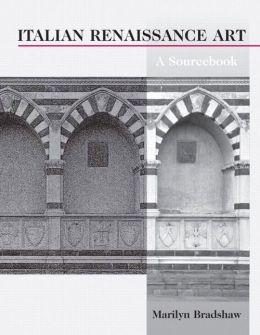Italian Renaissance Art: A Sourcebook