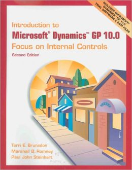 Introduction to Microsoft Dynamics GP 10.0: Focus on Internal Controls