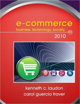 E-Commerce 2010: Business. Technology. Society.