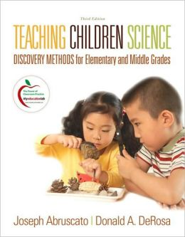 Teaching Children Science: Discovery Methods for Elementary and Middle Grades (with MyEducationLab)