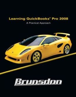 Learning Quickbooks 2008: A Practical Approach