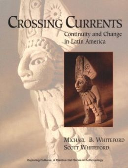 Crossing Currents: Continuity and Change in Latin America
