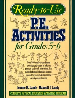 Ready to Use Physical Education Activities for Grades 5-6