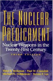 The Nuclear Predicament: Nuclear Weapons in the Twenty-First Century