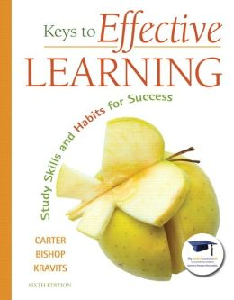 Keys to Effective Learning: Study Skills and Habits for Success