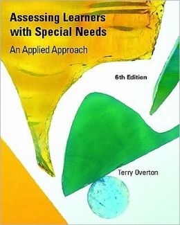 Assessing Learners with Special Needs: An Applied Approach Value Package (Includes Mylabschool Student Access )