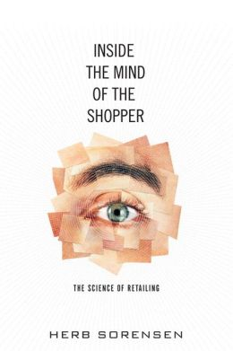 Inside the Mind of the Shopper: The Science of Retailing
