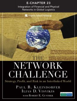 The Network Challenge (Chapter 23): Global Logistics: Integration of Financial and Physical Networks in Global Logistics