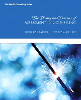 The Theory and Practice of Assessment in Counseling